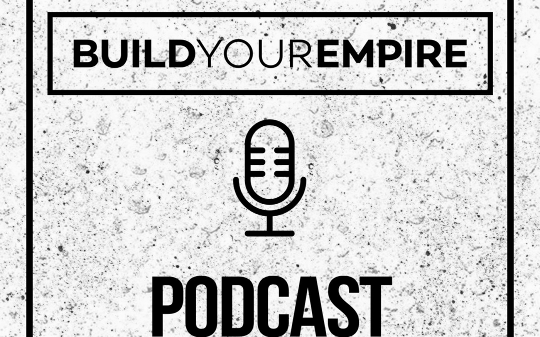#001 – Build Your Empire Introduction